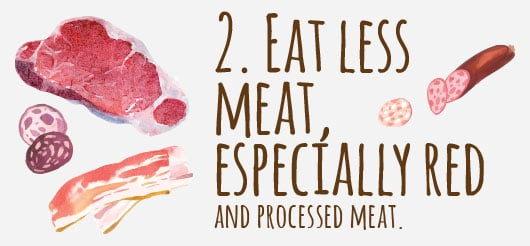 2. Eat less meat, especially red and processed meat.