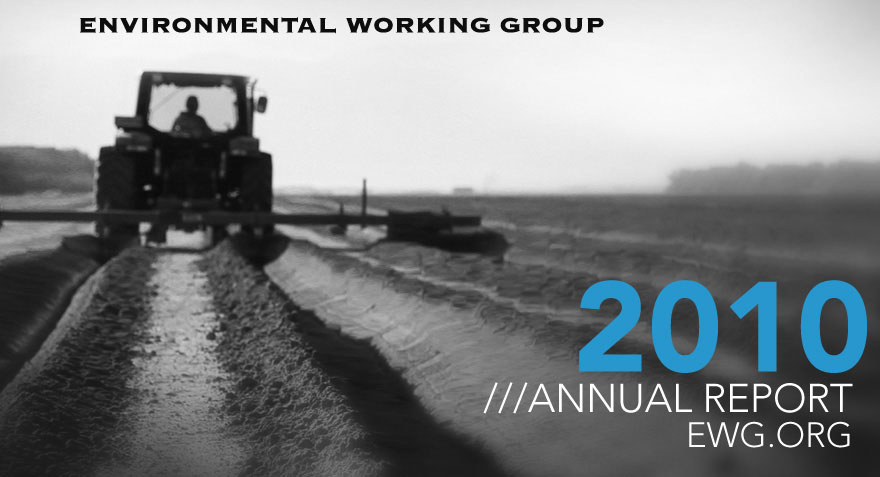 Environmental Working Group | 2010 Annual Report | www.EWG.org
