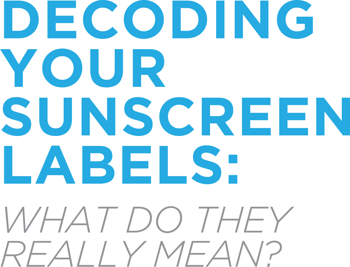 Decoding Your Sunscreen Labels: What You Need To Know?